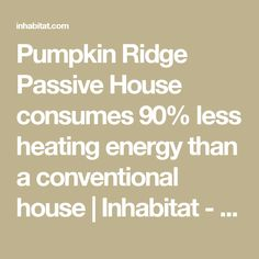 Pumpkin Ridge Passive House consumes 90% less heating energy than a conventional house | Inhabitat - Green Design, Innovation, Architecture, Green Building