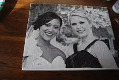 DIY photos on canvas  I want one with each bridesmaid individually so we can give a pic as a thank you... and one with just 2sis so i can give the mom a gift too!