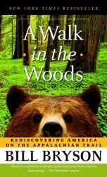 A Walk in the Woods by Bill Bryson. Hilarious!