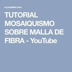 TUTORIAL MOSAIQUISMO SOBRE MALLA DE FIBRA - YouTube Mosaic Tray, Youtube, Hobbs, Mosaics, Stencil, Projects, Tye Dye, All Black Clothing, Fiber