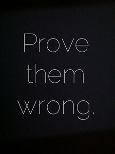 Prove them wrong #entrepreneur #entrepreneurship #startup http://www.crazywrappingwithchristy.com Follow me on Facebook: Crazy Wrapping with Christy