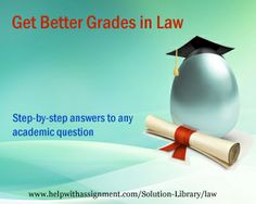Are topics and cases in Law confusing you? Here's an easy way to learn Law without any difficulty. With the solution library find answers to the most difficult questions in Law with HelpwithAssignment.com's Solution Library.