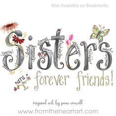 The Sisters Print is an original design painted by Pam Coxwell. -The watermark seen on the sample photo will not appear on the print you receive.all designs copyright pam coxwell designs - thank you for not copying or duplicating in any form Sister Love Quotes, Love My Sister, Sister Poems, Sister Messages, Sister Sayings, Thank You Sister, Nana Quotes, Sister Cards, Usmc Quotes