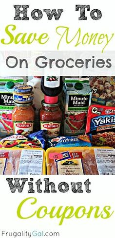How to Save Money on Groceries Without Coupons. Great tips!