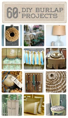 60+ DIY Burlap Project Ideas figured I started pinning burlap and lace on this board, so might as well keep going....