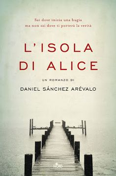 Peccati di Penna: SEGNALAZIONE - L'isola di Alice di Daniel Sánchez ...