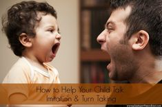 Playing with Words 365: How to Help Your Child Talk-Imitation & Turn Taking. Pinned by SOS Inc. Resources @so siu ki Inc. Resources.