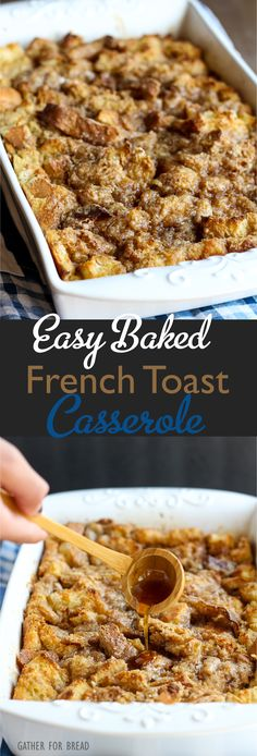 Easy Baked French Toast Casserole - Quick family favorite. Make the night before and it's ready to pop in the oven. Everyone looks forward to this amazing dish! | gatherforbread.com