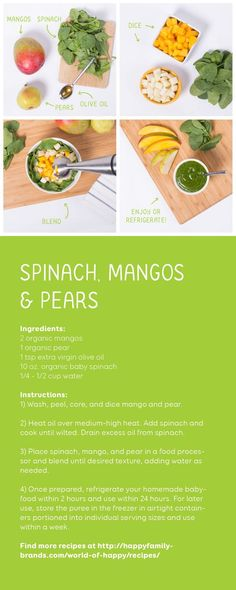 Going homemade this week? Try this simple recipe for spinach, mangos & pears. #happyrecipes #recipes #fruit #vegetables #baby #food #organic Baby Food Recipes 6 9, Healthy Baby Food, Baby Puree Recipes, Pureed Food Recipes, Food Baby, Spinach Recipes, Baby Food Vegetables, Baby Food Combinations, Mango