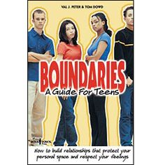 Boundaries: A Guide for Teens - Spiritual Version. Asks teens to define their physical, emotional, and sexual boundaries as they examine their lives and relationships. For use in faith-based settings. I boystownpress.org