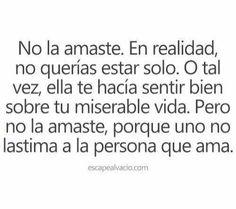Ella te hacia sentir bien en tu miserable vida;) Tal vez valio la pena, fue bueno mientras duro Armentiawg :33 | #Frases #espanol #Vida #Amor #Realidad