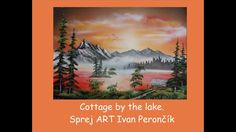 Cottage by the lake - Spray art Ivan Perončík
