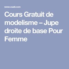Cours Gratuit de modelisme – Jupe droite de base Pour Femme