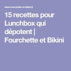 15 recettes pour Lunchbox qui dépotent   Fourchette et Bikini