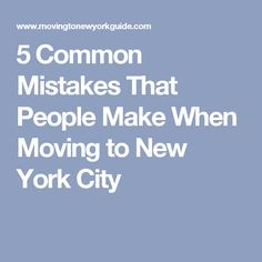 5 Common Mistakes That People Make When Moving to New York City Edge City, New York City Apartment, Small Apartment Living, Nyc Life, Back Home, Savannah Chat, Mistakes, How To Plan, People