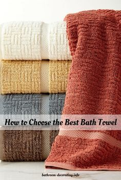 How to Choose the Best Bath Towel