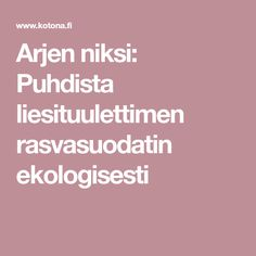 Arjen niksi: Puhdista liesituulettimen rasvasuodatin ekologisesti Cleaning, Tips, Kitchen, Cooking, Kitchens, Home Cleaning, Cuisine, Cucina, Counseling
