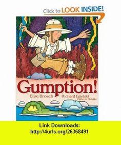 Gumption! (9781416916284) Elise Broach, Richard Egielski , ISBN-10: 1416916288  , ISBN-13: 978-1416916284 ,  , tutorials , pdf , ebook , torrent , downloads , rapidshare , filesonic , hotfile , megaupload , fileserve
