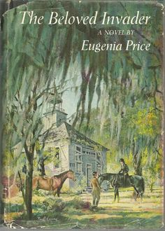 Beloved Invader by Eugenia Price  Astonishing well done book! Cannot recommend highly enough.