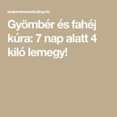 Gyömbér és fahéj kúra: 7 nap alatt 4 kiló lemegy! Low Calorie Recipes, The Cure, Beauty Hacks, Beauty Tips, Food And Drink, Health Fitness, Weight Loss, Healthy, Blog