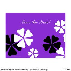 """Save Date Birthday Party Purple Announcement Postcard - Black and white flowers on a purple background decorate this classy """"Save the Date"""" postcard. The reverse has white lettering on the same background design. Very classy! Default text is for a 50th Birthday, but you can easily change the text for name, age, date, location, etc. Matching postage stamp is zazzle product 172416265783483939. Matching name and address label is zazzle # 106641237613375734. All Rights Reserved © 2015 A&M…"""