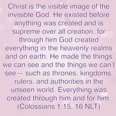 No one can tell me that GOD isn't real!! #thankyouGOD #thankyouJesus!!! Bible Verse: Colossians 1:15-16