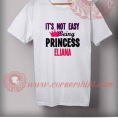 It's Not Easy Being Princess Eliana T shirt //Price: $14.50//     #tshirt