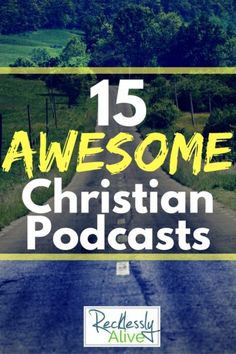 "15 of my Favorite CHRISTIAN PODCASTS to help you make use of an ""wasted"" time in your day. 