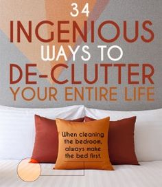 Great tips to decluttering before listing your house for sale!  34 Ingenious Ways To De-Clutter Your Life