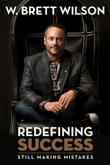 Redefining Success - And Still Making Mistakes by W. Brett Wilson. Buy this eBook on #Kobo: http://www.kobobooks.com/ebook/Redefining-Success/book-x_e-x_rYJkO2rmYaHTyEWw/page1.html