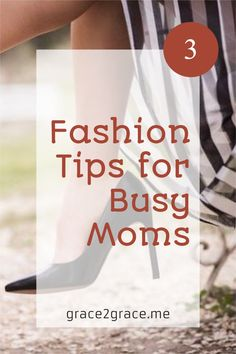 3 Fashion Tips for Busy Moms Fashion Beauty, Fashion Tips, Blogging, Money, How To Plan, Group, Lifestyle, Stylish, Business