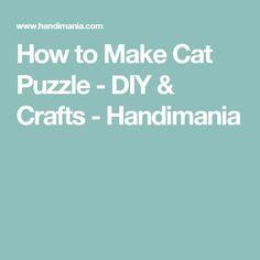 How to Make Cat Puzzle - DIY & Crafts - Handimania