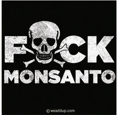 F-*-CK Monsanto Magnet | We Add Up-->> http://weaddup.com/collections/we-add-up-magnets/products/f-ck-monsanto-magnet#content