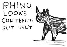 Rhino looks contented, but isn't. Photography Illustration, Illustration Art, David Shrigley, African Animals, Favorite Words, Contemporary Art, Moose Art, Artsy, Drawings