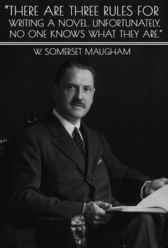 Quotes That Will Inspire You To Write More W. Somerset Maugham on the three (unknown) rules of writing Quotes That Will Inspire You To Write More)W. Somerset Maugham on the three (unknown) rules of writing Quotes That Will Inspire You To Write More) Writing Advice, Writing A Book, Writing Prompts, Writing Resources, Writing Ideas, Writer Quotes, Literary Quotes, Writer Humor, Wisdom Quotes