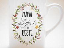 """""""MAMA du bist einfach die Beste"""" - Tasse"""