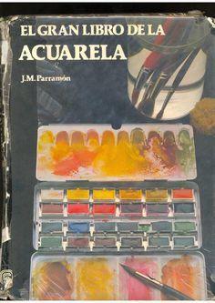 Jose Parramon - El Gran Libro de la Acuarela