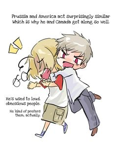 Prussia and Canada........omg I am literally canada ( ps I was born there).... More importantly Prussia and America are two of my favorite characters. (England and Denmark the other favs)
