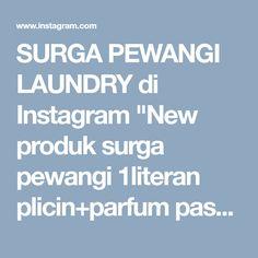 "SURGA PEWANGI LAUNDRY di Instagram ""New produk surga pewangi 1literan plicin+parfum pastikan jdi riseller/distributor pertama dikota…"" • Instagram"