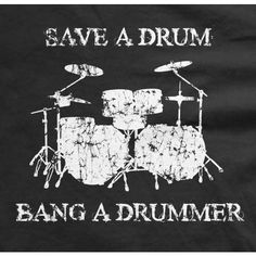 Save a drum bang a drummer tshirt funny percussion concert tee music shirt finger picking good Drummer Humor, Drummer Quotes, Drummer T Shirts, Kids Drum Set, Drums Logo, Drum Lessons For Kids, Drum Tattoo, Cool Illusions, Drum Room