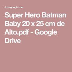 Super Hero Batman Baby 20 x 25 cm de Alto.pdf - Google Drive