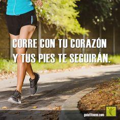 Corre con tu corazón y tus pies te seguirán    Guía Fitness