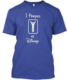 I Pooped At Disney Deep Royal T-Shirt Front