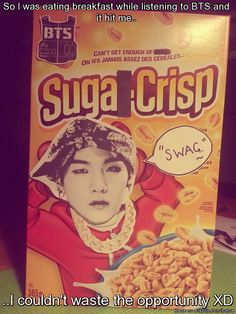THIS IS MY LIFE RIGHT NIW I DON'T THINK YOU REALIZE HOW MUCH SUGA AND I HAVE IN COMMON