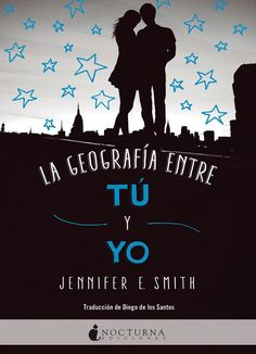 The Geography of You and Me, titulado en español  La geografía entre tú y yo , de @JenESmith saldrá el 4 de junio por @NocturnaEd  Sinopsis: https://bookloversalways.wordpress.com/2018/05/09/la-geografia-entre-tu-y-yo-de-jennifer-e-smith/