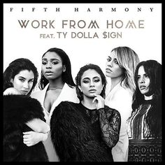 Fifth Harmony: Work from home (Feat. Ty dolla sigh) (CD Single) - 2016.