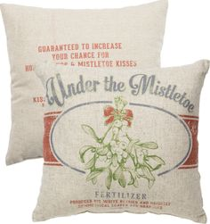 """Add vintage style to your Christmas decorating with our rustic Under the Mistletoe Pillow. """"Guaranteed to increase your chance for holiday hugs & mistletoe"""