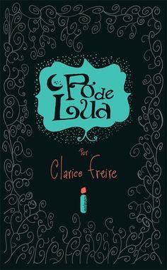 Livro Pó de Lua por Clarice Freire // Pinterest : Rafaela Abreu ♡ Books To Buy, I Love Books, Good Books, Books To Read, My Books, This Book, Forever Book, Life Lyrics, Book Writer