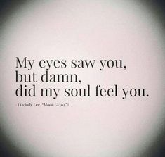 Soulmate And Love Quotes: Soulmate Quotes: Love. What is your soul feeling? Where is it guidin. - Hall Of Quotes Life Quotes Love, Love Quotes For Him, Crush Quotes, Great Quotes, Quotes To Live By, Soulmate Love Quotes, Passion Quotes, Soul Mate Quotes, Quotes Quotes