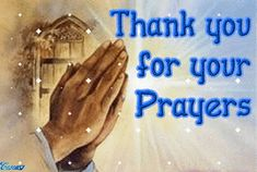 Thank you for prayers Thank You Card Sayings, Thank You Greetings, Get Well Funny, Love My Family Quotes, Prayer Images, Sending Prayers, I Love You Pictures, Thankful Heart, Prayers For Healing